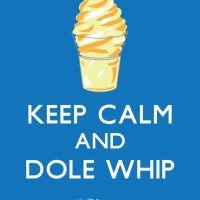 keep calm and dole whip