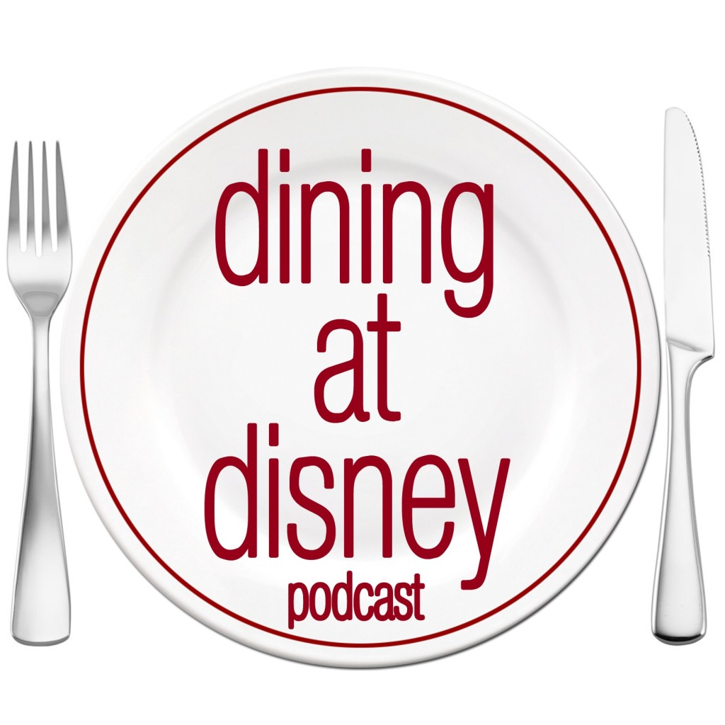 Download and Subscribe to Dining at Disney Podcast!