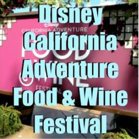DADP Ep. 28: Disney California Adventure Food & Wine Festival _