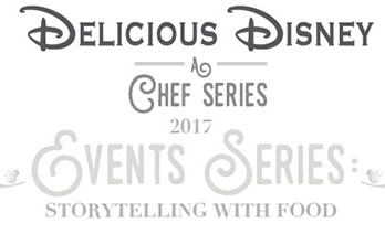 Delicious Disney: A Chef Series 2017